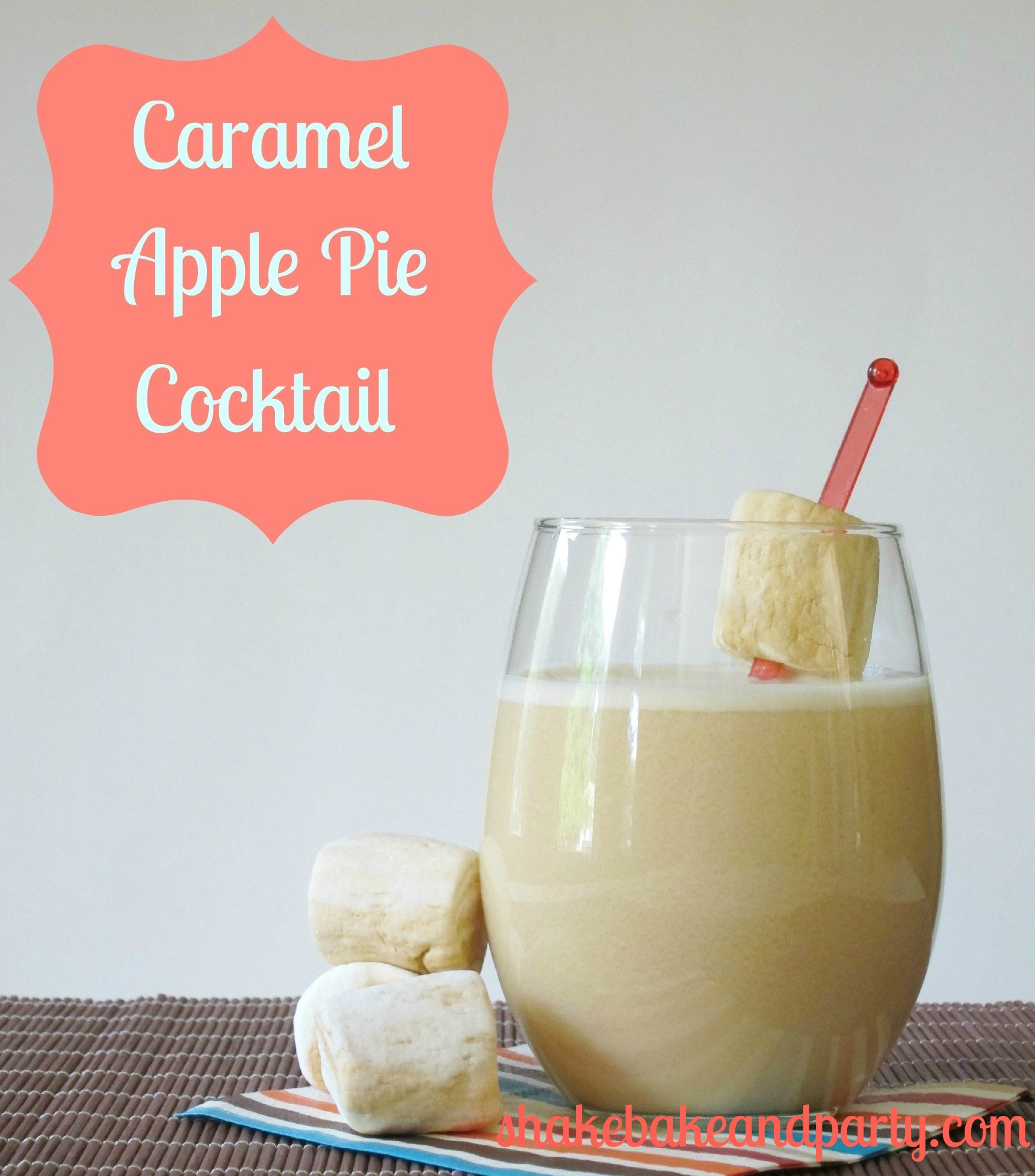 Drink Your Pie ~ Caramel Apple Pie Cocktail | Shake Bake and Party