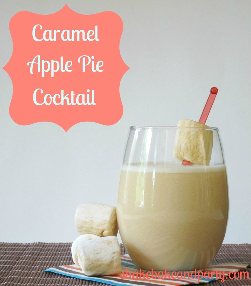 Caramel Apple Pie Cocktail ~ Shake Bake and Party