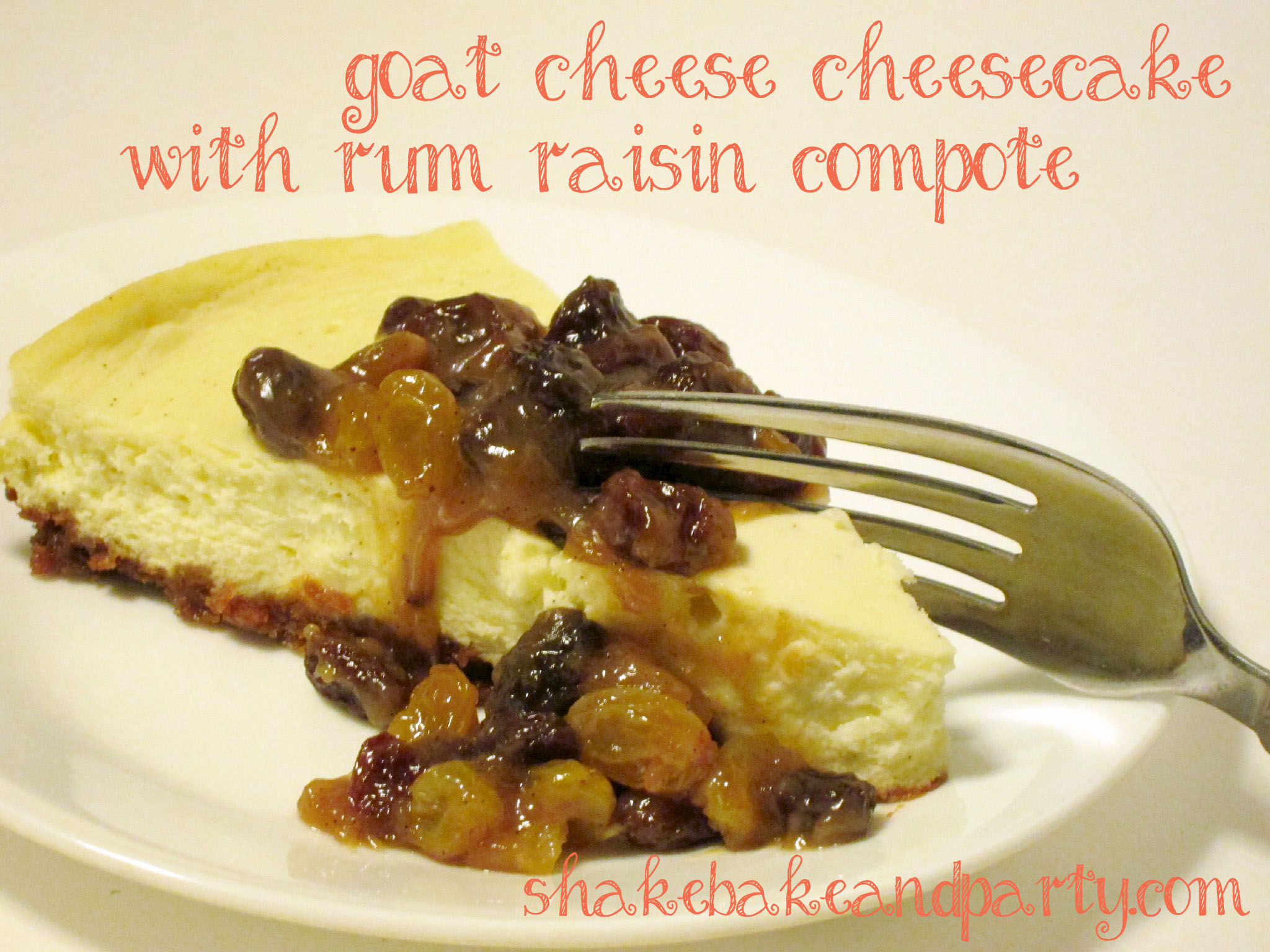 Goat Cheese Cheesecake with Rum Raisin Compote | Shake Bake and Party