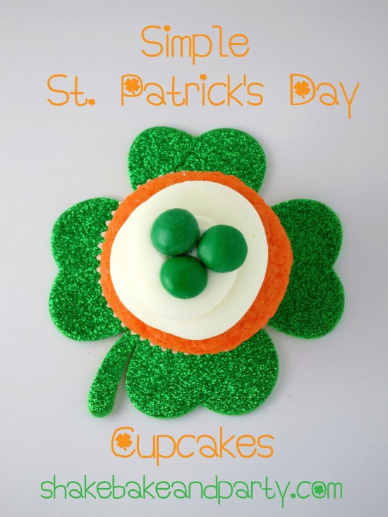 Super Simple St. Patrick's Day Cupcakes | Shake Bake and Party